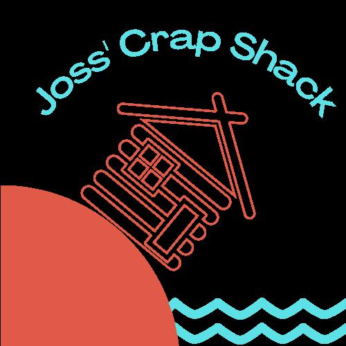 Joss' Crap Shack